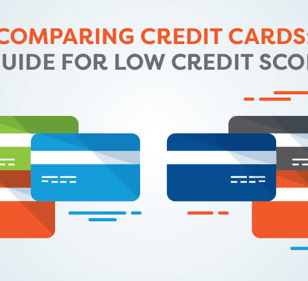 comparing-credit-cards-a-guide-for-low-credit-scores