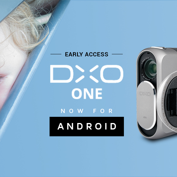 le-programme-dxo-one-early-access-pour-android-est-disponible